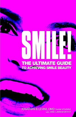 Image for Smile!: The Ultimate Guide to Achieving Smile Beauty