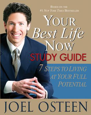 Image for Your Best Life Now Study Guide: 7 Steps to Living at Your Full Potential
