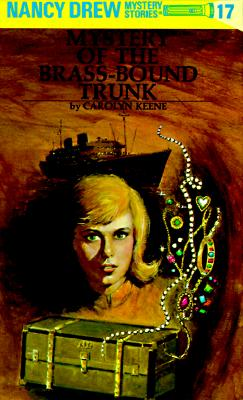 The Mystery of the Brass-Bound Trunk (Nancy Drew, Book 17), Keene, Carolyn