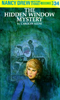Nancy Drew 34: the Hidden Window Mystery, Keene, Carolyn