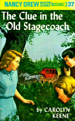 Nancy Drew 37: the Clue in the Old Stagecoach, Keene, Carolyn