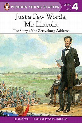 Image for Just a Few Words, Mr. Lincoln: The Story of the Gettysburg Address (Penguin Young Readers, Level 4)