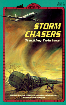 Storm Chasers  [Level 3 Reading], Gail Herman
