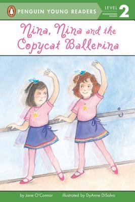 Nina, Nina, and the Copycat Ballerina (All Aboard Reading), Jane O'Connor