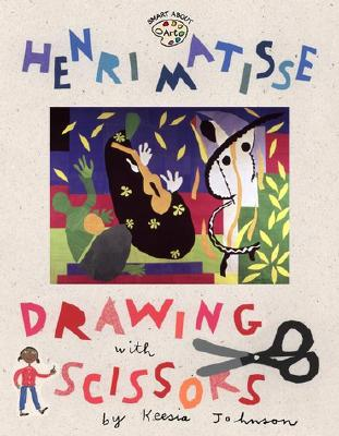 Henri Matisse: Drawing with Scissors (Smart About Art), O'Connor, Jane; Hartland, Jessie [Illustrator]