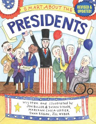 Smart About the Presidents (Smart About History), Buller, Jon; Cocca-Leffler, Maryann; Regan, Dana; Saunders, Susan