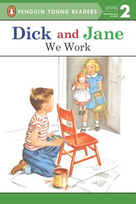 Image for Dick and Jane: We Work