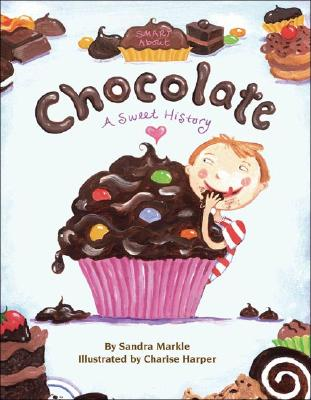 Image for CHOCOLATE: A SWEET HISTORY