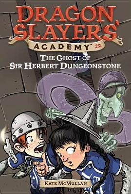 "Image for ""the Ghost of Sir Herbert Dungeonstone ((Dragon Slayers' Academy, No.12)"""
