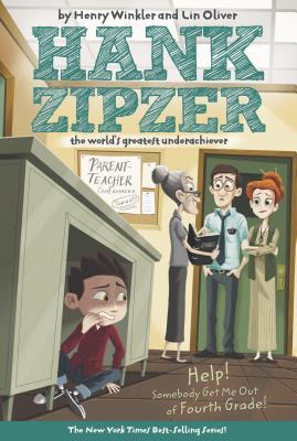Help! Somebody Get Me Out of Fourth Grade #7 (Hank Zipzer), Henry Winkler, Lin Oliver