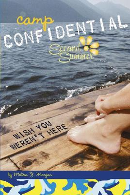 Wish You Weren't Here #8 (Camp Confidential), Melissa J. Morgan