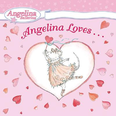 Image for Angelina Loves... (Angelina Ballerina)