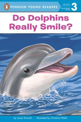 Image for Do Dolphins Really Smile? (Penguin Young Readers, Level 3)
