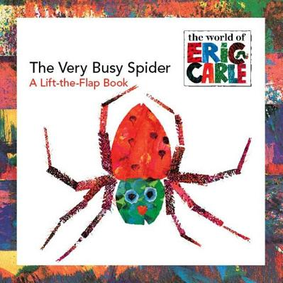 The Very Busy Spider: A Lift-the-Flap Book (The World of Eric Carle), Carle, Eric