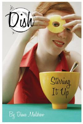 Stirring It Up! #1 (Dish), Diane Muldrow