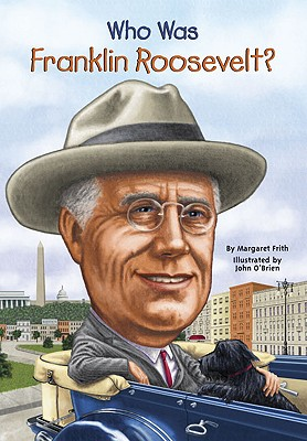 Who Was Franklin Roosevelt? (Who Was...?), Margaret Frith