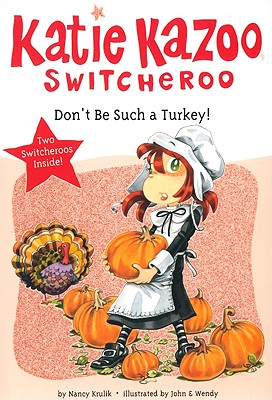 Don't Be Such a Turkey! (Katie Kazoo, Switcheroo), Krulik, Nancy