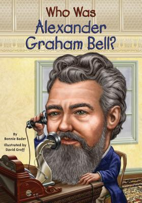 Image for Who Was Alexander Graham Bell?