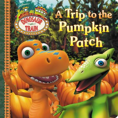 Image for A Trip to the Pumpkin Patch (Dinosaur Train)