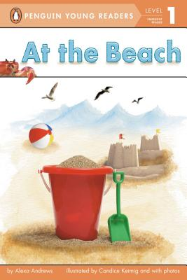 AT THE BEACH (PENGUING YOUNG READERS, LEVEL 1), ANDREWS, ALEXA