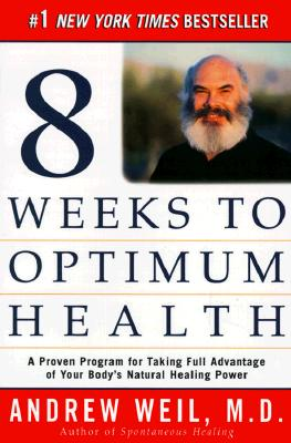 Image for Eight Weeks to Optimum Health: A Proven Program for Taking Full Advantage of Your Body's Natural Healing Power