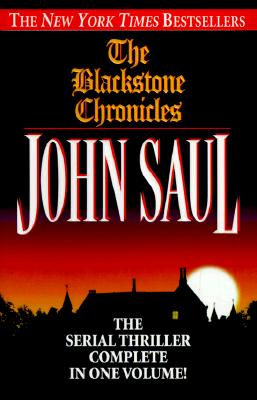 The Blackstone Chronicles: The Serial Thriller Complete in One Volume, John Saul