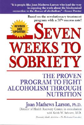 Seven Weeks to Sobriety, JOAN MATHEWS LARSON