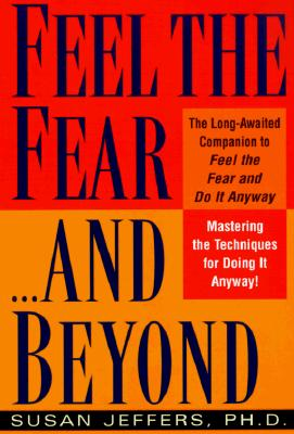 Image for Feel the Fear...and Beyond: Mastering the Techniques for Doing It Anyway