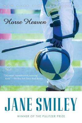 Horse Heaven (Ballantine Reader's Circle), Smiley, Jane