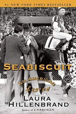 Seabiscuit: An American Legend (Ballantine Reader's Circle), Laura Hillenbrand