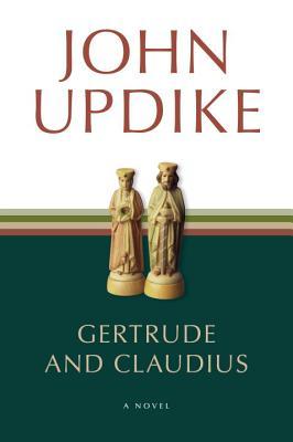 Gertrude and Claudius, John Updike
