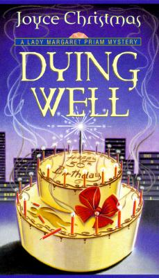 Image for Dying Well: A Lady Margaret Priam Mystery (Lady Margaret Priam Series)