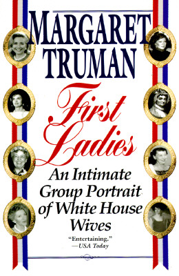 First Ladies: An Intimate Group Portrait of White House Wives, Truman, Margaret