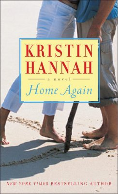 Home Again: A Novel, KRISTIN HANNAH