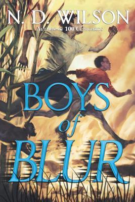 Boys of Blur, N. D. Wilson