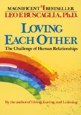 Image for LOVING EACH OTHER CHALLENGE OF HUMAN RELATIONSHIPS