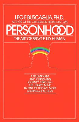 Personhood: The Art of Being Fully Human, Buscaglia, Leo F.
