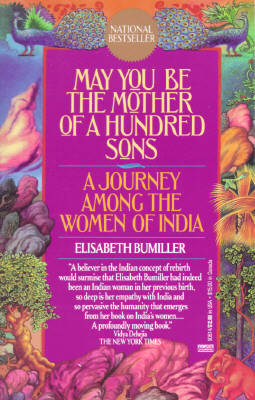 Image for May You Be the Mother of a Hundred Sons : A Journey Among the Women of India