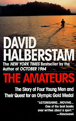The Amateurs: The Story of Four Young Men and Their Quest for an Olympic Gold Medal, Halberstam, David