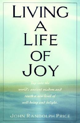 Living a Life of Joy, Price, John Randolph