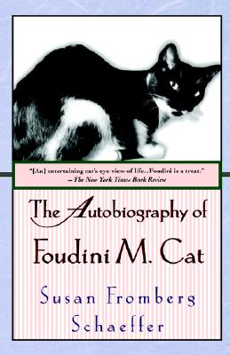 The Autobiography of Foudini M. Cat, Susan Fromberg Schaeffer