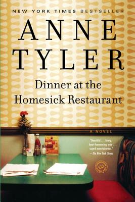 Dinner at the Homesick Restaurant: A Novel (Ballantine Reader's Circle), Tyler, Anne