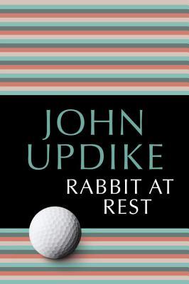 Rabbit at Rest, JOHN UPDIKE