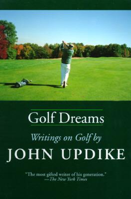 Golf Dreams, John Updike