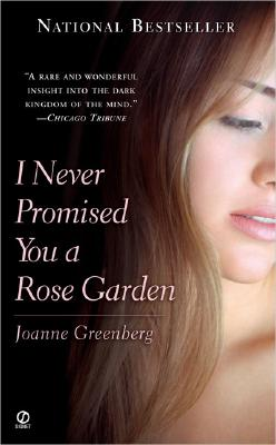 Image for I Never Promised You a Rose Garden (Signet)