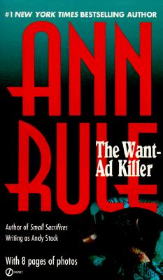 The Want-Ad Killer (True Crime), Ann  Rule, Andy  Stack