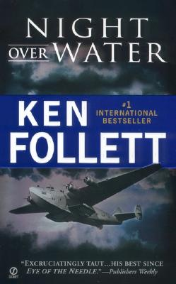 Night Over Water, Follett, Ken