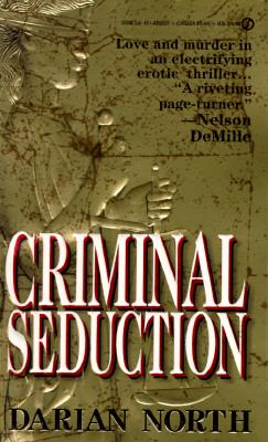 Criminal Seduction, DARIAN NORTH