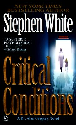 """Critical Conditions: An Alan Gregory Thriller, """"White, Stephen"""""""