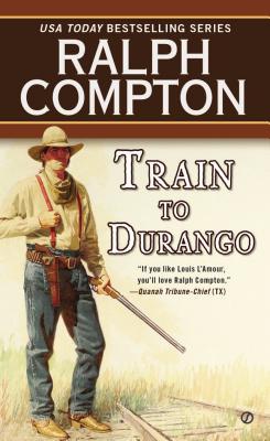 Train to Durango: Border Empire 2 (Border Empire), RALPH COMPTON